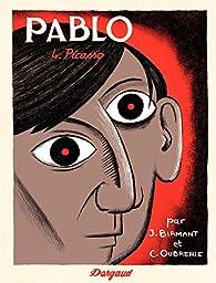 Pablo, tome 4 : Picasso par Julie Birmant