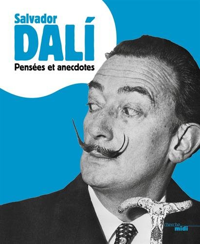 Pensées et anecdotes (nouvelle édition) par Salvador DALI