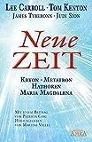 NEUE ZEIT. Botschaften von Kryon, Metatron, den Hathoren und Maria Magdalena - Lee Carroll