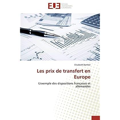 Les prix de transfert en Europe: L'exemple des dispositions françaises et allemandes