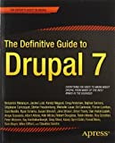 The Definitive Guide to Drupal 7 1st (first) by Melancon, Benjamin, Luisi, Jacine, Negyesi, Karoly, Somers, (2011) Paperback