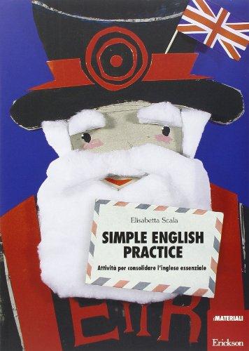 Simple English practice. Attività per consolidare l'inglese essenziale