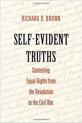 self-evident-truths-contesting-equal-rights-from-the-revolution-to-the-civil-war