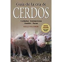GUIA DE LA CRIA DE CERDOS (GUÍAS DEL NATURALISTA-GANADERÍA Y AVICULTURA)
