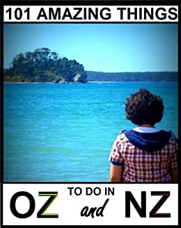 101 Amazing Things To Do In Australia And New Zealand by [Warraich, Harry]