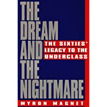 The Dream and the Nightmare: The Sixties Legacy to the Underclass