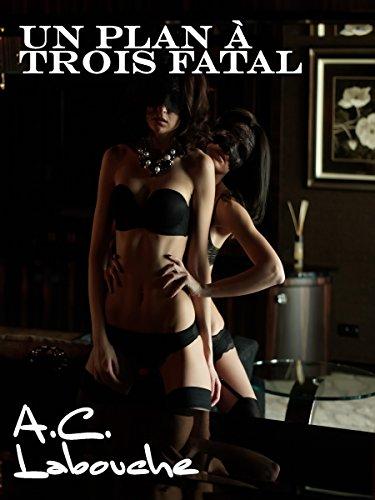 Un plan à trois fatal: FFM Romance (French Edition)