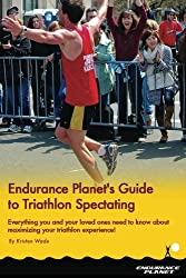 Endurance Planet's Guide To Triathlon Spectating (English Edition)
