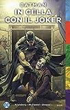In cella con il Joker. Batman