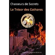 Le Trésor des Cathares (Chasseurs de Secrets t. 2)
