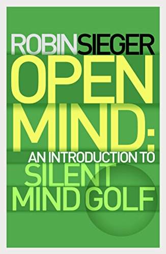 free kindle book Open Mind: An Introduction to Silent Mind Golf