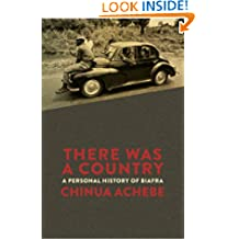 There Was a Country: A Personal History of Biafra (Penguin Modern Classics)