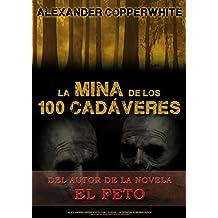 La mina de los 100 cadáveres (El relato): La aparición de los fantasmas (Spanish Edition)
