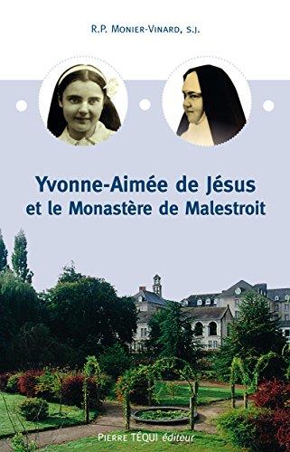 Yvonne aimee de jesus et le monastere de malestroi