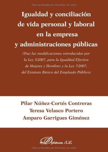 Igualdad Y Conciliación De Vida Personal Y Laboral En La Empresa Y Administraciones Públicas