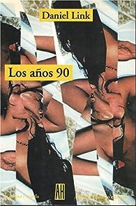 Los años 90 par Daniel Link