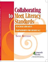 Collaborating to Meet Standards: Teacher/Librarian Partnerships for K-2 by Toni Buzzeo (2007-01-01)