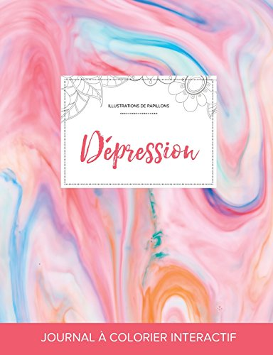 Journal de Coloration Adulte: Depression (Illustrations de Papillons, Chewing-Gum) par Courtney Wegner