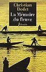 La mémoire du fleuve par Dedet