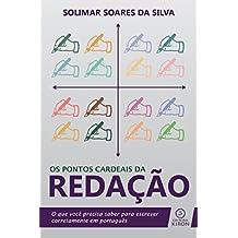 Os pontos cardeais da redação (Portuguese Edition)