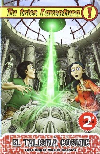 Portada del libro Talisma Cosmic,El - Cat 2ヲed (Tu tries l'aventura)
