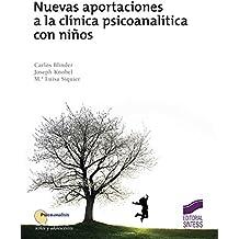 Nuevas aportaciones a la clínica psicoanalítica con niños