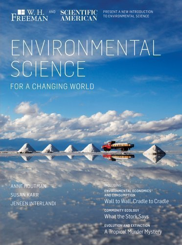 Scientific American Environmental Science for a Changing World 1st (first) Edition by Houtman, Anne, Karr, Susan, InterlandI, Jeneen published by W. H. Freeman (2012)