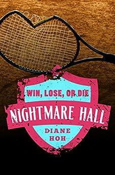 Win, Lose, or Die (Nightmare Hall) by [Hoh, Diane]