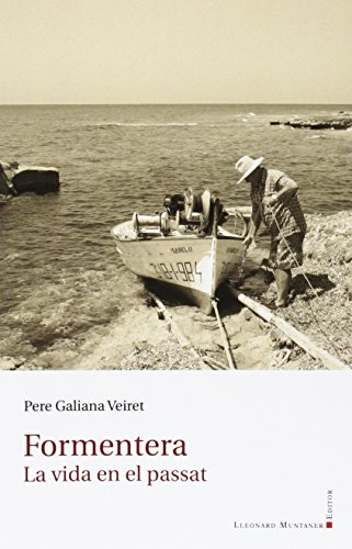 Formentera. La vida en el passat (Maregassa) por Pere Galiana Veiret