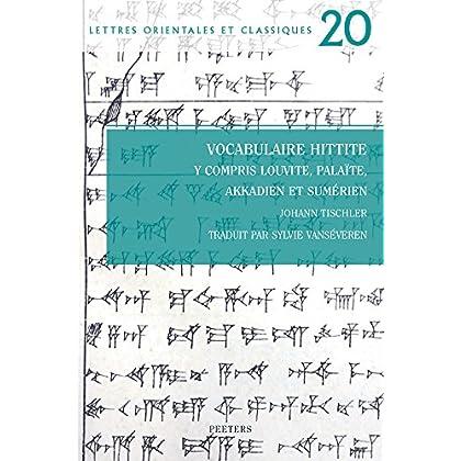 Vocabulaire Hittite: Y Compris Louvite, Palaite, Akkadien Et Sumerien