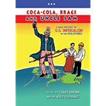 Coca-Cola, Krags and Uncle Sam: A Brief History of U.S. Imperialism in the Philippines (English Edition)