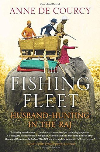 the-fishing-fleet-husband-hunting-in-the-raj-by-anne-de-courcy-2015-03-03