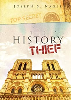 The History Thief: Ten Days Lost (The Sterling Novels Book 2) by [Nagle, Joseph]