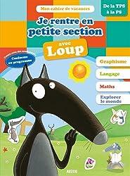 Cahier de vacances du Loup - Je rentre en petite section (édition 2018)