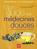 Telecharger Livres Mon guide des medecines douces (PDF,EPUB,MOBI) gratuits en Francaise