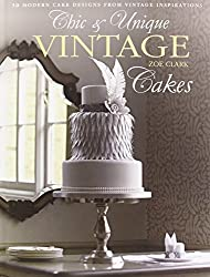 Chic & Unique Vintage Cakes by Zoe Clark (2014-02-01)