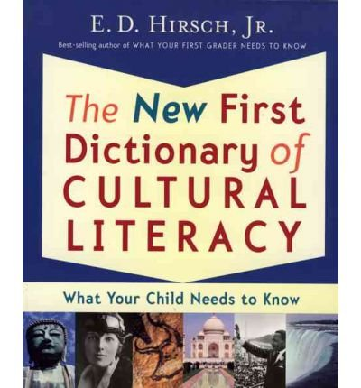 [( The New First Dictionary of Cultural Literacy: What Your Child Needs to Know (Revised, Updated) By Hirsch, E D, Jr. ( Author ) Paperback Oct - 2004)] Paperback