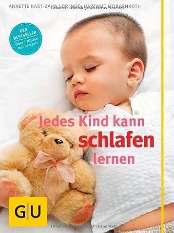 Jedes Kind kann schlafen lernen (GU Einzeltitel Partnerschaft & Familie) von Kast-Zahn. Annette (2013) Gebundene Ausgabe