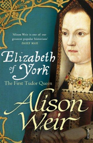 Elizabeth of York: The First Tudor Queen por Alison Weir