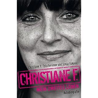 Christiane F. - Mein zweites Leben: Autobiografie