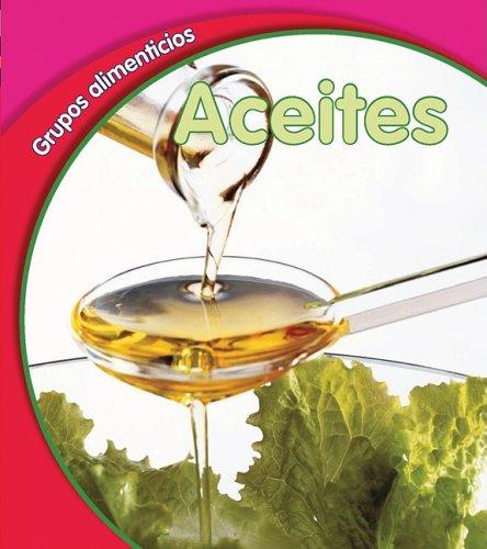 Aceites = Oils (Grupos Alimenticios) por Lola M. Schaefer