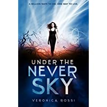 Under The Never Sky by Veronica Rossi (December 15,2011)