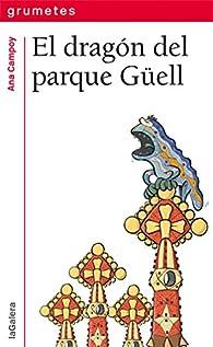 El Dragón Del Parque Güell par Ana Campoy