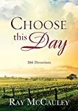 Choose This Day: 366 Devotions by Ray McCauley (2013-03-15)