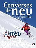 Converses de neu : Temps de neu, 30 anys (Altres natura)