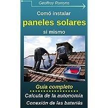 Cómo instalar un pequeño panel solar sí mismo: Por menos de 5€, no hace errores y salva mucho dineros