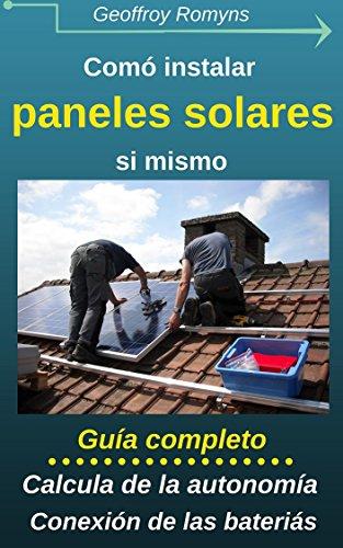 Cómo instalar un pequeño panel solar sí mismo: Por menos de 5€, no hace errores y salva mucho dineros por DOC Geo
