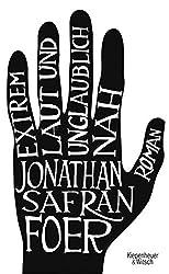 Extrem laut und unglaublich nah by Jonathan Safran Foer (2005-08-06)