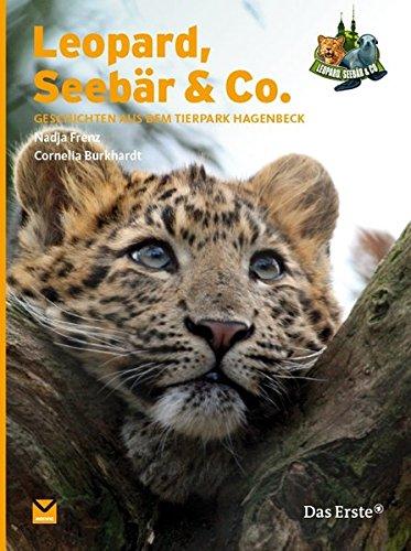 Leopard, Seebär & Co.: Geschichten aus dem Tierpark Hagenbeck
