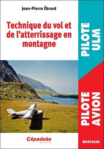 Technique du vol et de l'atterrissage en montagne par ÉBRARD Jean-pierre
